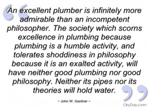an excellent plumber is infinitely more john w