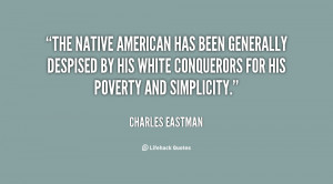 The native American has been generally despised by his white ...