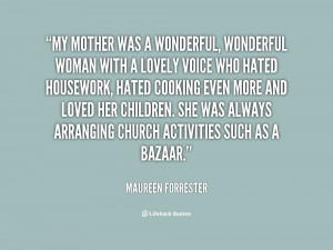 quote Maureen Forrester my mother was a wonderful wonderful woman