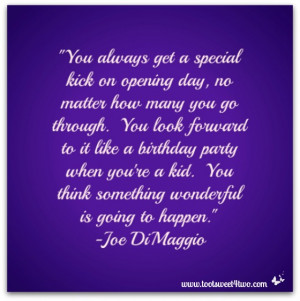 Joe Dimaggio Quotes Day quote by joe dimaggio