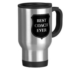Best coach ever travel mug with quote