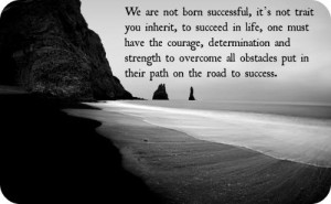 ... determination and strength to overcome all obstacles put in their path