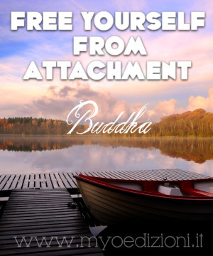 Free yourself from attachment. #buddhist #quote #buddha