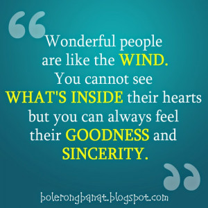 Wonderful people are like the wind.