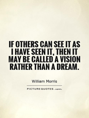 ... have-seen-it-then-it-may-be-called-a-vision-rather-than-a-dream-quote