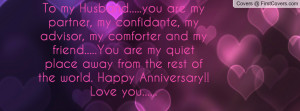 To my Husband.....you are my partner, my Profile Facebook Covers