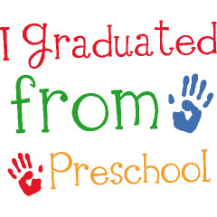 Back > Quotes For > Graduation Sayings For Preschoolers
