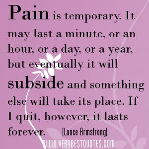 pain is temporary Quotes, Lance Armstrong Quotes