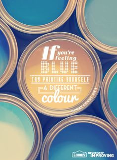 Paint quote - If you're feeling blue - try painting yourself a ...