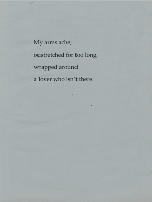 text quote unknown quote my arms ache outstretched for too long ...