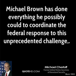 Michael Brown has done everything he possibly could to coordinate the ...