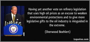 yet another vote on refinery legislation that uses high oil prices ...