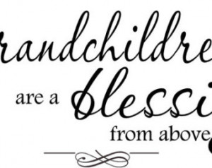 QUOTE-Grandchildren are a blessing- special buy any 2 quotes and get a ...