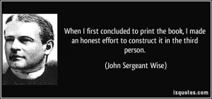 ... effort to construct it in the third person. - John Sergeant Wise