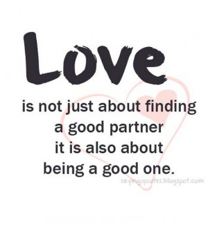 Love is not just about finding a good partner