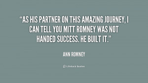 As his partner on this amazing journey, I can tell you Mitt Romney was ...