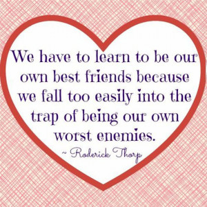 learn-to-be-our-own-best-friends-roderick-thorp-quotes-sayings ...