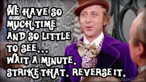 willy wonka so much time quote