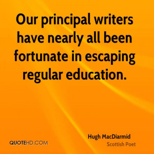 Our Principal Writers Have Nearly All Been Fortunate Escaping