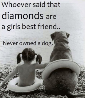 will take my Blue Heeler & Weimaraner any day over a diamond.