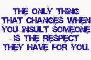 You treatpeople with a respect you somehow do not expect to receive ...