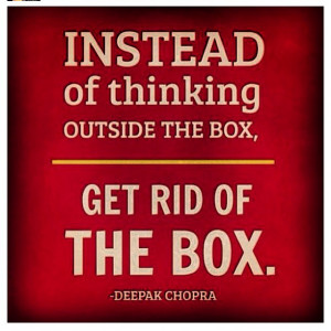 Best of 2013 Quotes Pins Instead of thinking outside of the box get