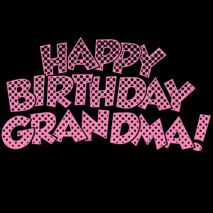 happy birthday grandma quotes daily doblelolcom