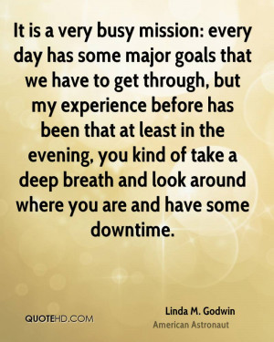 It is a very busy mission: every day has some major goals that we have ...
