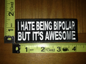 ... Being Bipolar But It's Awesome Patch Motorcycle Biker Funny   eBay