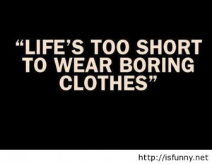 Another funny quote life is too short