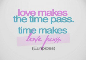 Quote Love Makes The Time Pass Quotes