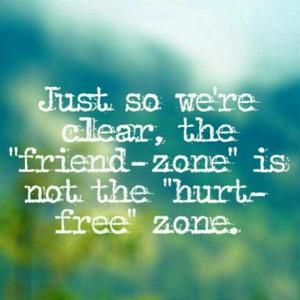Friend zone ≠ Hurt Free zone