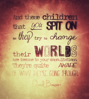 Changes by David Bowie. Quoted in the breakfast club
