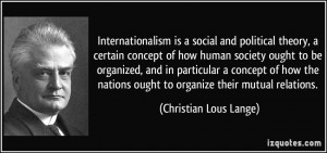 ... ought to organize their mutual relations. - Christian Lous Lange