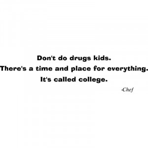 Don't Do Drugs Southpark Chef Quote Vinyl Decal