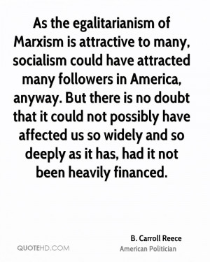 As the egalitarianism of Marxism is attractive to many, socialism ...