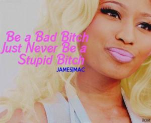 be like yeah i m a bad b and i give em a reality check no you just ...