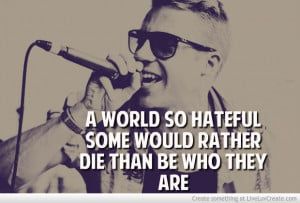 Macklemore Quote I Just Love It