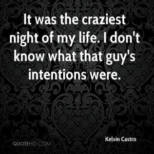Kelvin Castro Quotes