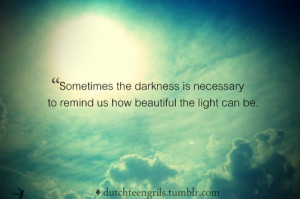 dark quote sunshine quotes darkness beauty beautiful sky light life ...