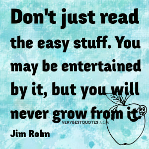 Inspirational Quotes About Reading, Don't just read the easy stuff