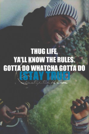 Tupac Quotes About Thug Life Tupac thug life quotes
