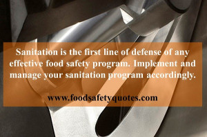 Sanitation is the first line of defense of any effective food safety ...