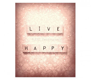 Pink art print. Quote Photo Live Happy Girly. by SSCphotography, $27 ...