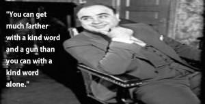 Al Capone Kindness Quote