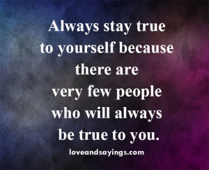 Stay True to Yourself Quotes