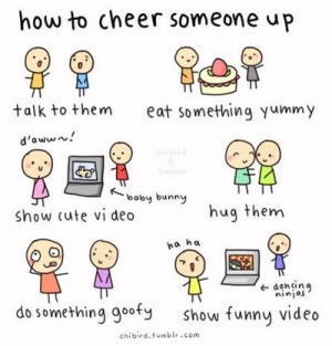 How to cheer someone up
