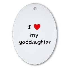 love my goddaughter Oval Ornament