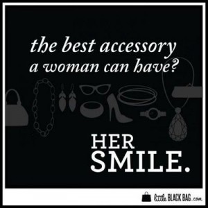 the best accessory a woman can have is her smile