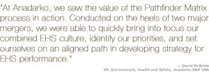 At Anadarko, we saw the value of the Pathfinder Matrix process in ...